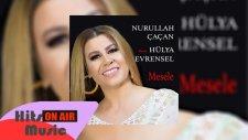 Nurullah Çaçan - Mesele feat. Hülya Evrensel (Official Audio)