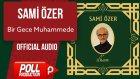 Sami Özer - Bir Gece Muhammede - ( Official Audio )