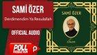 Sami Özer - Derdimendim Ya Resulallah - ( Official Audio )