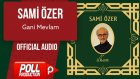 Sami Özer - Gani Mevlam - ( Official Audio )
