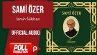 Sami Özer - İsmin Sübhan - ( Official Audio )