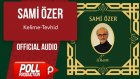 Sami Özer - Kelime-Tevhid - ( Official Audio )