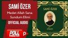 Sami Özer - Medet Allah Sana Sundum Elimi - ( Official Audio )