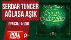 Serdar Tuncer - Ağlasa Aşık - ( Official Audio )