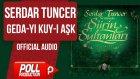 Serdar Tuncer - Geda-yı Kuy-ı Aşk - ( Official Audio )