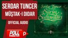 Serdar Tuncer - Müştak-ı Didar - ( Official Audio )