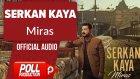 Serkan Kaya - Miras - ( Official Audio )