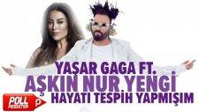 Yaşar Gaga Ft. Aşkın Nur Yengi - Hayatı Tespih Yapmışım - Official Audio