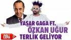 Yaşar Gaga Ft. Özkan Uğur - Terlik Geliyor - ( Official Audio )