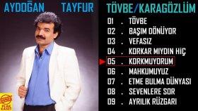Aydoğan Tayfur - Korkmuyorum