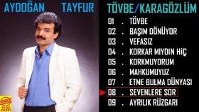 Aydoğan Tayfur - Sevenlere Sor