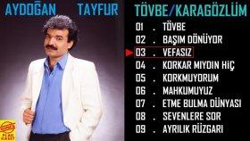 Aydoğan Tayfur - Vefasız