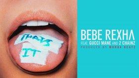 Bebe Rexha - That's It (Feat. Gucci Mane & 2 Chainz)