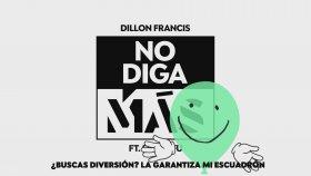 Dillon Francis - No Diga Màs (ft. Serko Fu)
