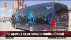 Türkiye'nin ilk Yüzde 100 Yerli Elektrikli Otobüsü