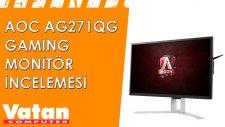AOC AG271QG Gaming Monitör İncelemesi