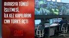 Avrasya Tüneli İşletmesi Kapılarını İlk Kez Cnn Türk'e Açtı