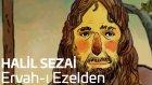 Halil Sezai - Ervah-ı  Ezelden (Official Video)