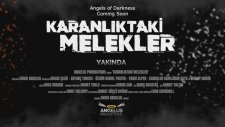 Karanlıktaki Melekler /Angels of Darkness 2017 Fragman