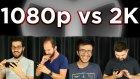 1080p Full Hd vs 2k Çözünürlük! - Bakalım Anlayabilecekler Mi?
