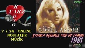 Gönül Akkor - Seninle Aşkımız Eski Bir Roman 1981