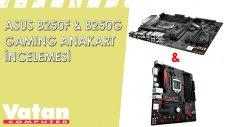 ASUS B250F & B250G Gaming Anakart İncelemesi