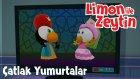 Limon ile Zeytin - Çatlak Yumurtalar - Yaz Tatili Maceraları