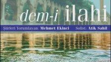 Canım Kurban Olsun Senin Yoluna - Mehmet Ekinci - Atik Sahil