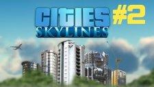 Cities Skylines | Bölüm 2 | Tarlalar!