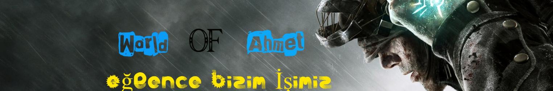 World of Ahmet