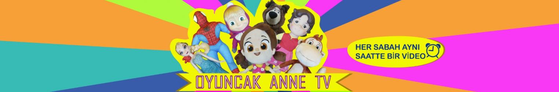 Oyuncak Anne TV